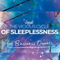 Break the Vicious Cycle of Sleeplessness for Business Owners